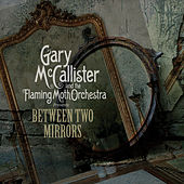 Between Two Mirrors by Gary Mccallister