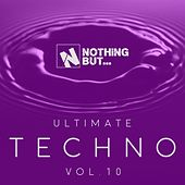 Nothing But... Ultimate Techno, Vol. 10 - EP by Various Artists