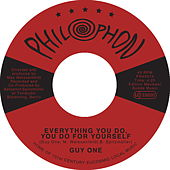 Everything You Do, You Do for Yourself by Guy One