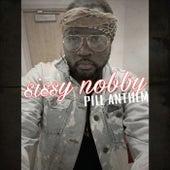 Pill Anthem by Sissy Nobby