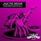 Jack the Groove - House Meets Electro, Vol. 6 by Various Artists