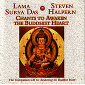Chants To Awaken The Buddhist Heart von Steven Halpern