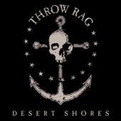 Desert Shores by Throw Rag