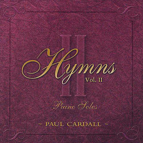 Hymns II: Piano Solos by Paul Cardall