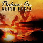 Pickin' On Keith Urban by Pickin' On