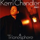 Trionisphere by Kerri Chandler