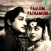 Paalum Pazhamum (Original Motion Picture Soundtrack) by Various Artists
