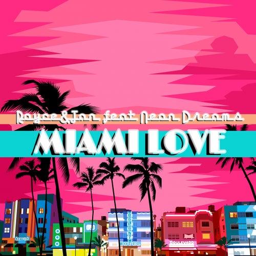 Miami Love (feat. Neon Dreams) by Royce&Tan