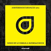 Amsterdam Enhanced 2016, Mixed by Cuebrick & Rodrigo Deem - EP by Various Artists