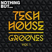 Nothing But... Tech House Grooves, Vol. 1 - EP by Various Artists