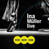 Ich bin die (Live) von Ina Müller