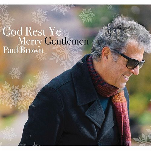 God Rest Ye Merry Gentlemen by Paul Brown