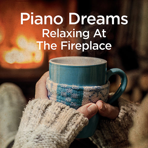 Piano Dreams - Relaxing at the Fireplace von Martin Ermen