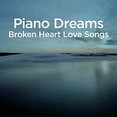 Piano Dreams - Broken Heart Love Songs di Martin Ermen