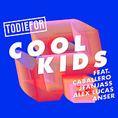 Cool Kids de ToDieFor