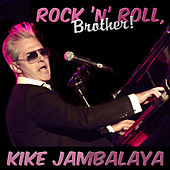 Rock'n'Roll, Brother! by Kike Jambalaya