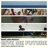Major Lazer Presents: Give Me Future (Music From & Inspired by the Film) von Various Artists