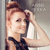 Die Welt steht still von Anni Perka
