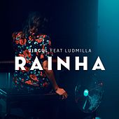 Rainha (feat. Ludmilla) by Virgul