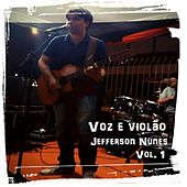 Voz e Violão, Vol. 1 by Jefferson Nunes