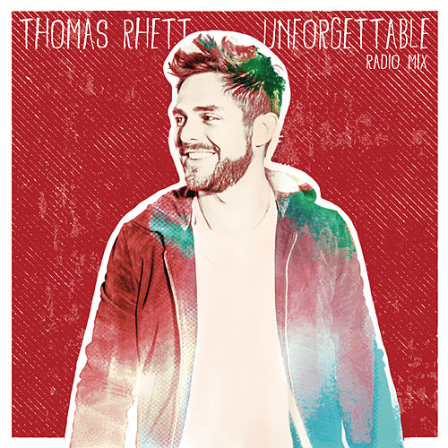 Unforgettable (Radio Mix) by Thomas Rhett