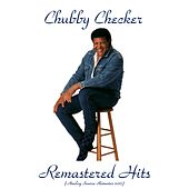 Remastered Hits (Analog Source Remaster 2017) von Chubby Checker