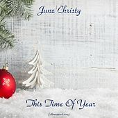 This Time Of Year (Remastered 2017) by June Christy