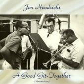 A Good Git-Together (Remastered Edition) von Jon Hendricks