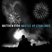 Hustle Up Starlings de Matthew Ryan