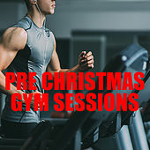 Pre Christmas Gym Sessions by Various Artists