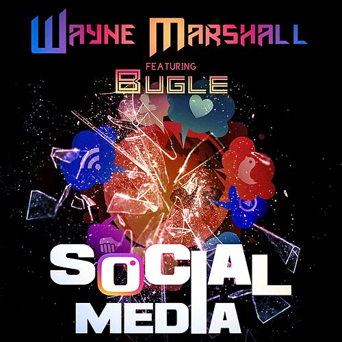 Social Media (feat. Bugle) by Wayne Marshall