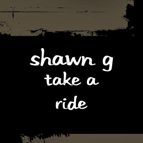 Take a Ride by Shawn G