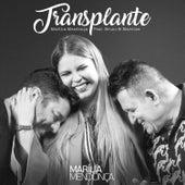Transplante by Marília Mendonça
