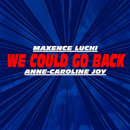 We Could Go Back (Jonas Blue ft. Moelogo covered) by Maxence Luchi