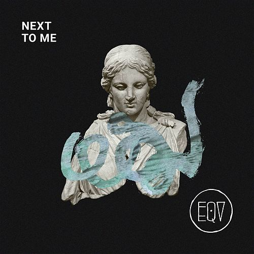 Next to Me by Eqv