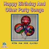 Happy Birthday & Other Party Songs by Peter Pan Pixie Players