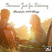 Romance: Just for Listening by The Sounds of a Thousand Strings