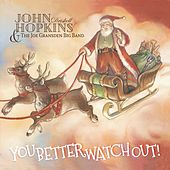 You Better Watch Out! by John Driskell Hopkins