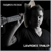 Future's Fiction by Lawrence Trailer