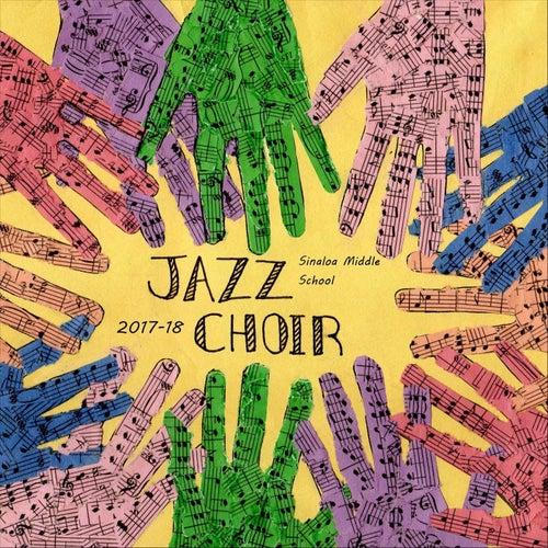 Sinaloa Jazz Choir 2017-18 by Sinaloa Middle School Jazz Choir