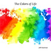 The Colors of Life by Jeff Hartman