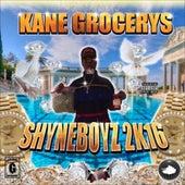 ShyneBoyz2K16 de Kane Grocerys