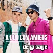 A Duo Con Amigos von De La Calle