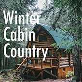 Winter Cabin Country de Various Artists