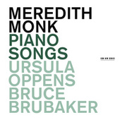 Meredith Monk: Piano Songs by Various Artists