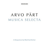 Arvo Pärt: Musica Selecta - A Sequence By Manfred Eicher (Remastered 2015) by Various Artists