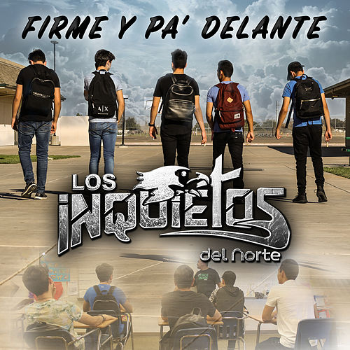 Firme Y Pa' Delante by Los Inquietos Del Norte