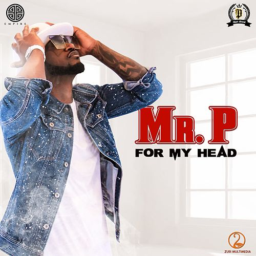 For My Head by Mr. P