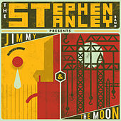 Jimmy & The Moon by The Stephen Stanley Band