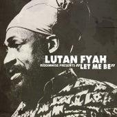 Let Me Be by Lutan Fyah
